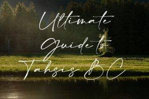 ultimate guide to tahsis BC